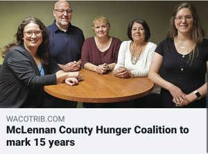 Dawn Michelle Michals writes with Katie Cook of Seeds of Hope Publishers for the newest article in Waco Today magazine in Waco, Texas, about the 15 year celebration of the McLennan County Hunger Coalition.