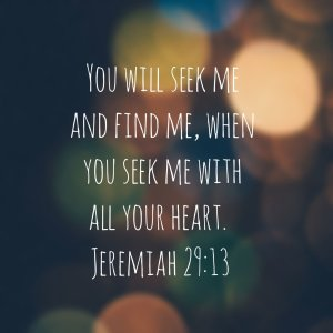 Image: Blurry lights on a dark background.   Image text: You will seek me and find me, when you seek me with all your heart. Jeremiah 29:13